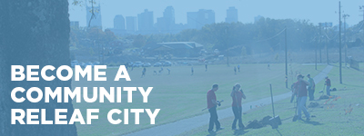 Submit a proposal to become a Community ReLeaf city