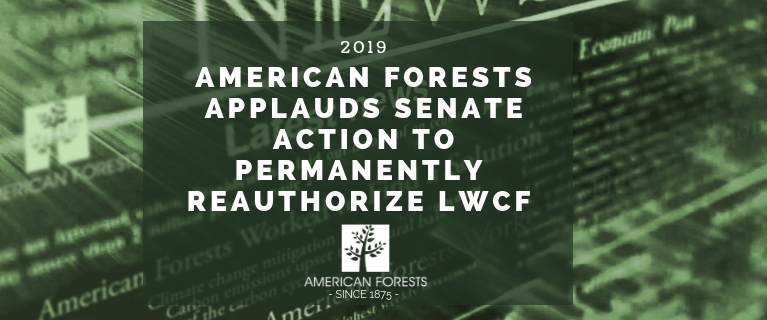 American Forests Applauds Senate Action to Permanently Reauthorize LWCF