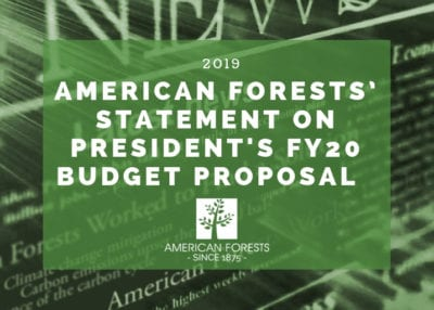 American Forests' Statement on President's FY20 Budget Proposal 2