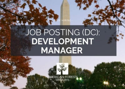 job posting development manager american forests
