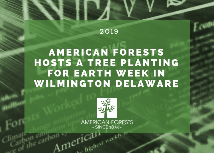 American Forests Hosts a Tree Planting for Earth Week in Wilmington Delaware 2