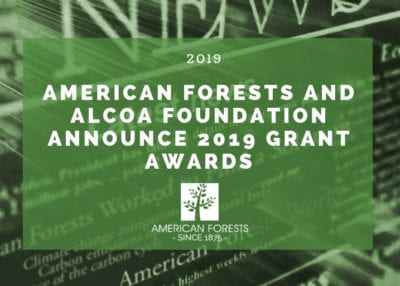 American Forests and Alcoa Foundation Announce 2019 Grant Awards 2