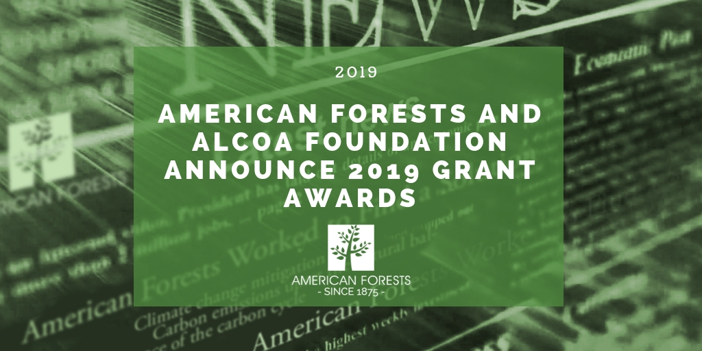 American Forests and Alcoa Foundation Announce 2019 Grant Awards