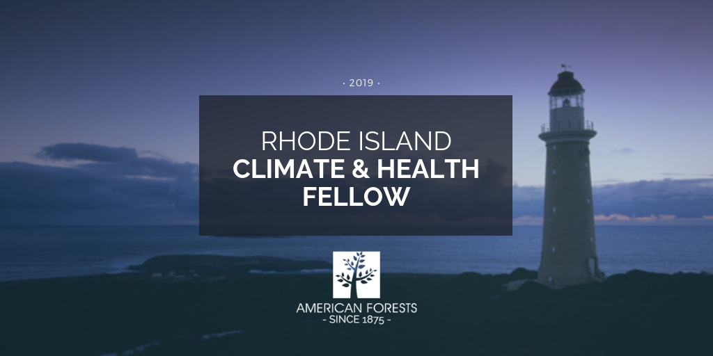 Rhode Island Climate and Health Fellow american forests