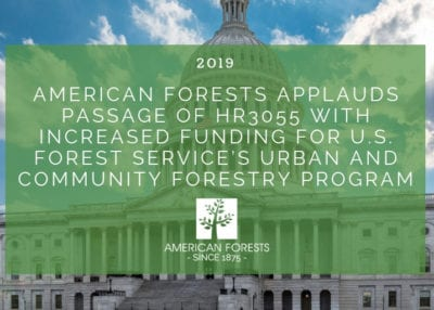 American Forests Applauds Passage of HR3055 with Increased Funding for U.S. Forest Service's Urban and Community Forestry Program 2